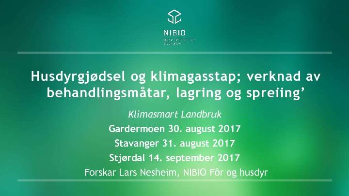 Husdyrgjødsel og klimagasstap, Lars Nesheim, NIBIO