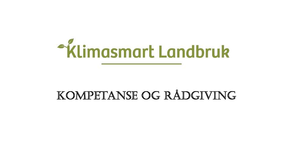Klimasmart landbruk, kompetanse og rådgiving. Ved Anne Kristine Rossebø, NLR