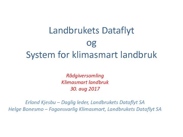 Landbrukets dataflyt og system for klimasmart landbruk, ved Erland Kjesbu i Landbrukets dataflyt