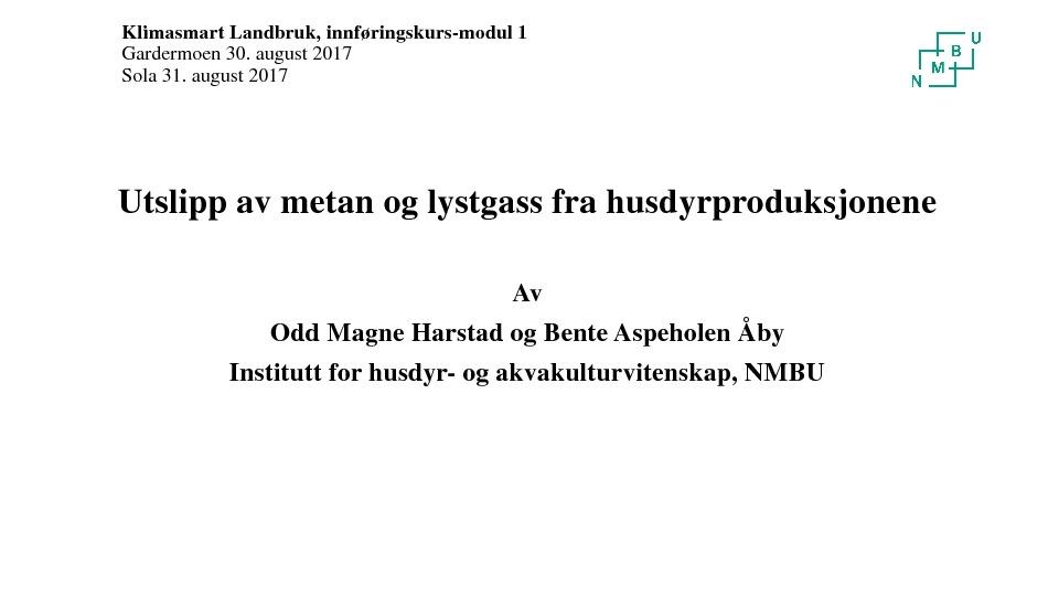 Utslipp av metan og lystgass fra husdyrproduksjonene, ved Odd Magne Harstad og Bente Aspeholen Åby, NMBU
